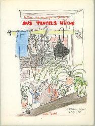 Teufel, Fritz.  Aus Teufels Küche. MIt 72 Zeichnungen und 6 Rätseln.