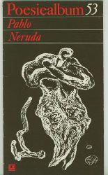 Neruda, Pablo.  Gedichte. Auswahl Bernd Jentzsch, übertragen von Erich Arendt und Stephan Hermlin. Einband und Grafik Nuria Quevedo.