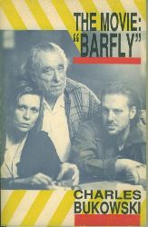 "Bukowski, Charles.  The Movie ""BARFLY"". An Original Screenplay. For a Film by Barbet Schroeder."
