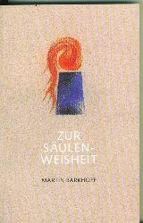 Barkhoff, Martin.  Zur Säulenweisheit. Das Initialmotiv der westlichen Esoterik Rudolf Steiners Arbeit mit den zwei Säulen. Beispiele schöpferischer Anwendung der Säulenweisheit.