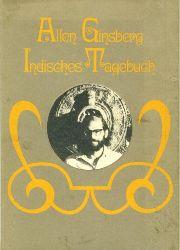 Ginsberg, Allen.  Indisches Tagebuch März 1962 - Mai 1963. Notizhefte/Tagebuch/Leere Seiten/Aufzeichnungen. Übersetzt von Carl Weissner.