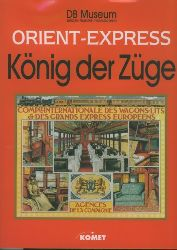 Franzke, Jürgen. Hrsg.  Orient-Express. König der Züge. Begleitbuch zur gleichnamigen Ausstellung am DB Museum Nürnberg.