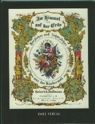 Hoffmann, Heinrich.  Im Himmel und auf der Erde. Herzliches und Scherzliches aus der Kinderwelt. Nach der Urschrift von 1856. Hrsg. von Herzog und Hessenberg.