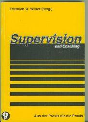 Wilker, Friedrich-W. Hrsg.  Supervision und Coaching. Aus der Praxis für die Praxis.