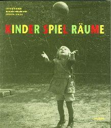 Binger, Lothar/Susann Hellemann/Christa Lorenz.  Kinder Spiel Räume.