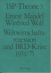 Mandel, Ernest. Winfried Wolf.  Weltwirtschaftsrezession und BRD-Krise 1974/75.