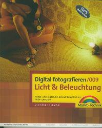 Freeman, Michael.  Digital fotografieren/009. Licht & Beleuchtung. Kunst- und Tageslicht, Beleuchtungstechnik, Bilder gestalten.