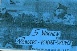 5 Wochen Norbert - Kubat - Dreieck.  Pressespiegel vom 27.5.1988-4.7.1988.
