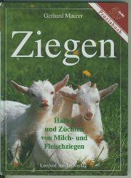 Maurer, Gerhard.  Ziegen. Halten und Züchten von Milch und Fleischziegen. (Praxisbuch)