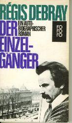Debray, Régis.  Der Einzelgänger. Ein Autobiographischer Roman.