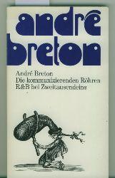 Breton, André.  Die kommunnizierenden Röhren. Deutsch von Elisabeth Lenk und Fritz Meyer.