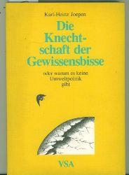 Joepen, Karl-Heinz.  Die Knechtschaft der Gewissensbisse oder warum es keine Umweltpolitik gibt.
