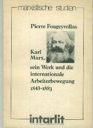 Fougeyrollas, Pierre.  Karl Marx, sein Werk und die internationale Arbeiterbewegung 1843-1883.