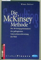 Balzer, Klaus.  Die McKinsey Methode. Die 10 Erfolgsseminare der gefragtesten Unternehmungsberatung der Welt.
