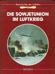 Miller, Russel.  Die Sowjetunion im Luftkrieg. Unter Mitarbeit der Redaktion der Time-Life-Bücher.