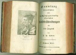 Campe. Joachim Heinrich.  Sammlung interessanter und durchgängig zweckmässig abgefasster Reisebeschreibungen für die Jugend. 5. und 6. Theil.