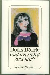 Dörrie, Doris.  Und was wird aus mir? Roman.