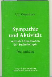 Osterhues, U.UJ.  Sympathie und Aktivität. Zentrale Dimensionen der Suchtherapie. Drei Aufsätze.