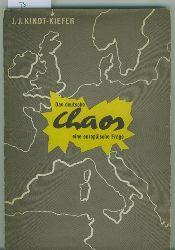 Kindt-Kiefer, J.J.  Das deutsche Chaos. Eine Europäische Frage.