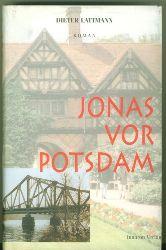 Lattmann, Dieter.  Jonas vor Potsdam. Roman.