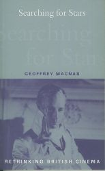 Macnab, Geoffrey.  Searching for Stars. Stardom and Screen Acting in British Cinema.