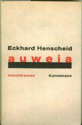 Henscheid, Eckhard.  auweia. Infantilroman.