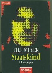 Meyer, Till.  Staatsfeind. Erinnerungen.