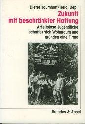 Baumhoff, Dieter/Heidi Depil.  Zukunft mit beschränkter Haftung. Arbeitslose Jugendliche schaffen sich Wohnraum und gründen eine Firma.