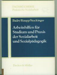 Badry/Knapp/Stockinger.  Arbeitshilfen für Studium und Praxis der Sozialarbeit und Sozialpädagogik.