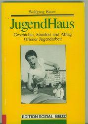 Bauer, Wolgang.  JugendHaus. Geschichte, Standort und Alltag Offener Jugendarbeit.