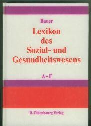 Bauer, Rudolph Prof. Dr.  Lexikon des Sozial- und Gesundheitswesens in 3 Bänden.