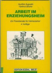 Augustin, Gunther/Hartmut Brocke.  Arbeit im Erziehungsheim. Ein Praxisratgeber für Heimerzieher.