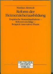 Almstedt, Matthias.  Reform der Heimerzieherausbildung. Empirische Bestandsaufnahme - Reformforschläge - Beispiele innovativer Praxis. Mit einem Vorwort von Wolfgang Klafki.