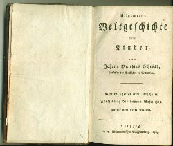 Schröckh, Johann Matthias.  Allgemeine Weltgeschichte für Kinder. Vierten Theiles erster Abschnitt. Fortysetzung der neuern Geschichte.