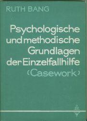 Bang, Ruth.  Psychologische und methodische Grundlagen der Einzelfallhilfe (Casework)