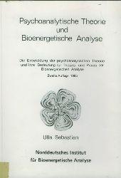 Sebastian, Ulla.  Psychoanlytische Theorie und Bioenergetische Analyse. Die Entwicklung der pschoanlytischen Theorie und ihre Bedeutung für Theorie und Praxis der Bioenergetischen Analyse.