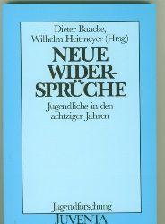 Baacke, Dieter/Wilhelm Heitmeyer. Hrsg.  Neue Widersprüche. Jugendliche in den achtziger Jahren.