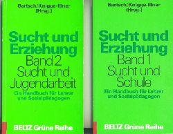 Bartsch, Norbert/Helga Knigge-Illner. Hrsg.  Sucht und Erziehung. Band 1: Such und Schule. Band 2. Sucht und Jugendarbeit. Ein Handbuch für Lehrer und Sozialpädagogen.