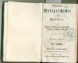 Schröckh, Johann Matthias.  Allgemeine Weltgeschichte für Kinder. Erster Theil-Alte Geschichte.
