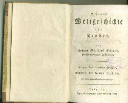 Schröckh, Johann Matthias.  Allgemeine Weltgeschichte für Kinder. Vierten Theiles dritter Abschnitt. Beschluß der Neuern Geschichte.
