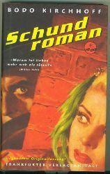 Kirchhoff, Bodo.  Schund-Roman. Ungekürzte Originalfassung.