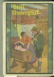 Stötzl, Helene.  Kinderglück. Ernstes und heiteres für die deutsche Kinderwelt. Mit Illustrationen in Farbendruck nach Originalen von Max Wulff.