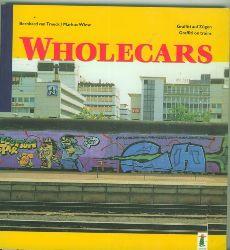 Treeck, Bernhard von/Markus Wiese.  Wholecars. Graffiti auf Zügen -- Graffiti on trains. Deutsch-Englisch.