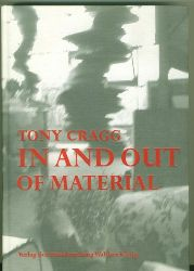 Cragg, Tony.  In and out of Material. Mit einem Interview von/With an Interview by Jon Wood. Texte von/Texts by Tony Cragg. Mit Beiträgen von/With Essays by Chr. Brokhaus, R. Kudielka, Chr. Schneegass. Katalog.
