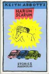 Abbott´s, Keith.  Harum Scarum. Verschollen im Harem. Stories.