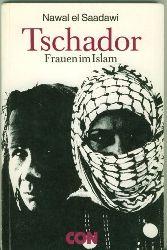 Saadawi, Nawal el.  Tschador. Frauen im Islam. Ins Deutsche übertragen von Edgar Peinelt unter Mitarbeit von Suleman Taufiq.
