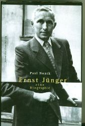 Noack, Paul.  Ernst Jünger. Eine Biographie.