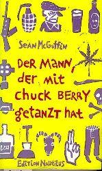McGuffin, Sean.  Der Mann, der mit Chuck Berry getanzt hat.