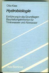 Klee, Otto.  Hydrobiologie. Einführung in die Grundlagen / Beurteilungskriterien für Trinkwasser und Abwasser.