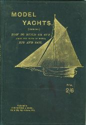 Walton, James E.  Model Yachts and Modell Yacht sailing. How to build, rig and sail. A Selft-Acting Model Yacht. Illustrated with 58 Engravings.